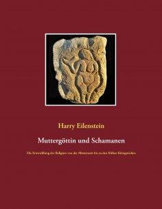 eBook: Muttergöttin und Schamanen