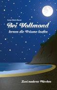 eBook: Bei Vollmond lernen die Träume laufen