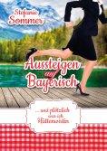 eBook: Aussteigen auf Bayerisch