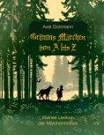 eBook: Grimms Märchen von A bis Z