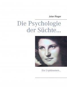 ebook: Die Psychologie der Süchte…