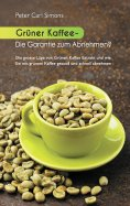 eBook: Grüner Kaffee - Die Garantie zum Abnehmen?