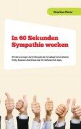 eBook: In 60 Sekunden Sympathie wecken