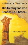 eBook: Die Gefangene von Rennes-Le-Château