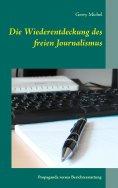 eBook: Die Wiederentdeckung des freien Journalismus