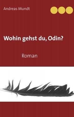 eBook: Wohin gehst du, Odin?