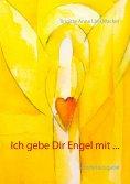 eBook: Ich gebe Dir Engel mit ...