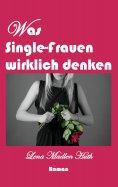 eBook: Was Single-Frauen wirklich denken
