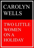 eBook: Two Little Women on a Holiday