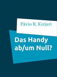 ebook: Das Handy  ab/um Null?