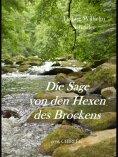ebook: Die Sage von den Hexen des Brockens und deren Entstehen in vorchristlicher Zeit durch die Verehrung