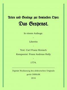 eBook: Arien und Gesänge zur komischen Oper: Das Gespenst.