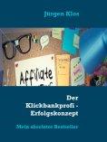 ebook: Der Klickbankprofi - Erfolgskonzept Affiliate