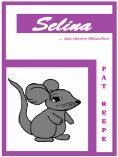 eBook: Selina... das clevere Mäuschen