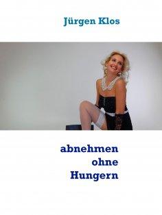 ebook: Abnehmen ohne zu hungern !