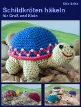 eBook: Schildkröten häkeln für Groß und Klein