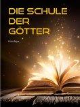 ebook: Die Schule der Götter