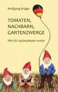 eBook: Tomaten, Nachbarn, Gartenzwerge