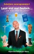 eBook: Lernt erst mal Deutsch... und dann sehen wir weiter