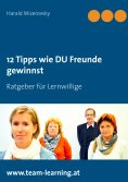 ebook: 12 Tipps wie DU Freunde gewinnst
