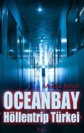 ebook: Oceanbay - Höllentrip Türkei