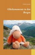 eBook: Glücksmomente in den Bergen