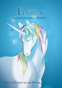 eBook: Elora, das regenbogenbunte Einhorn