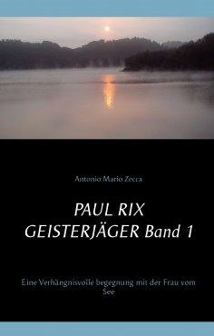 eBook: Paul Rix Geisterjäger Band 1