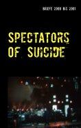eBook: Spectators Of Suicide