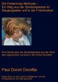 eBook: Die Feldenkrais Methode - Ein Weg aus der Zerebralparese im Säuglingsalter und in der Frühkindheit
