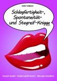 eBook: Schlagfertigkeit-, Spontaneität- und Stegreif-Knigge 2100