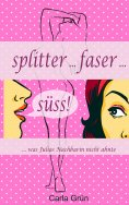 ebook: Splitter ... faser ... süss!
