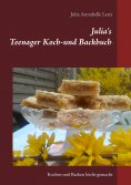 ebook: Julia's Teenager Koch- und Backbuch