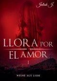 eBook: Llora por el amor 1
