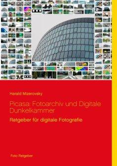 ebook: Picasa: Fotoarchiv und Digitale Dunkelkammer