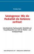 eBook: Salutogenese: Wie die Medialität die Kohärenz zerfrisst!