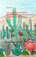 eBook: Wir werden unseren Herrn Huitzilopochtli zurückkehren lassen an den Ort wo alles begann