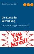 eBook: Die Kunst der Bewerbung
