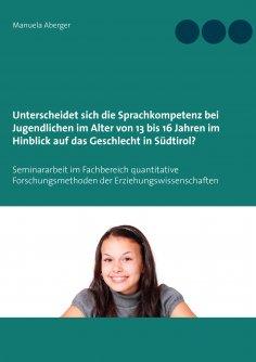 eBook: Unterscheidet sich die Sprachkompetenz bei Jugendlichen im Alter von 13 bis 16 Jahren im Hinblick au