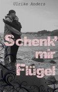ebook: Schenk' mir Flügel