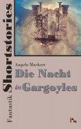 ebook: Fantastik Shortstories: Die Nacht des Gargoyles