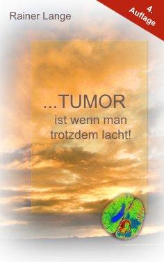 ebook: Tumor ist wenn man trotzdem lacht!