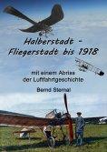 eBook: Halberstadt - Fliegerstadt bis 1918