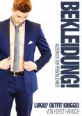 ebook: Bekleidung! Ausdruck der Persönlichkeit - Lukas' Outfit-Knigge 2100