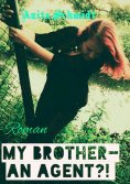 eBook: My Brother- An Agent?!