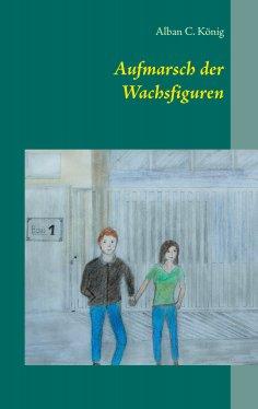 eBook: Aufmarsch der Wachsfiguren