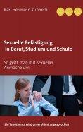 eBook: Sexuelle Belästigung in Beruf, Studium und Schule
