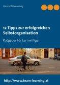 ebook: 12 Tipps zur erfolgreichen Selbstorganisation