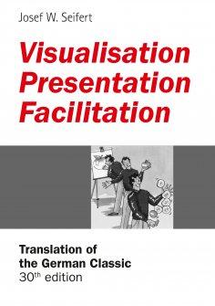 eBook: Visualisation – Presentation – Facilitation