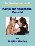 eBook: Der Hundeexperte rät - Komm auf Nasenhöhe, Mensch